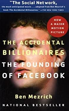 The Accidental Billionaires: The Founding of Facebook: A Tale of Sex, Money, Genius and Betrayal 9780767931557