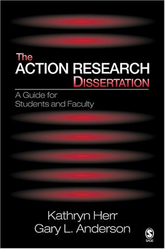 The Action Research Dissertation: A Guide for Students and Faculty 9780761929918