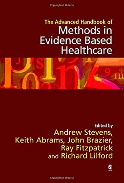 The Advanced Handbook of Methods in Evidence Based Healthcare 9780761961444