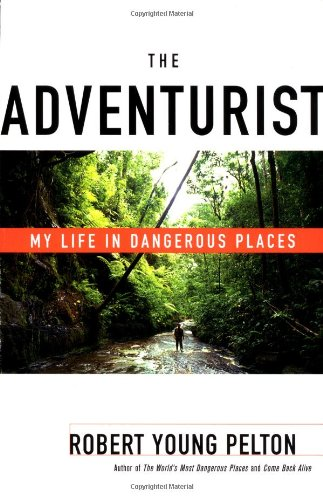 The Adventurist: My Life in Dangerous Places 9780767905763