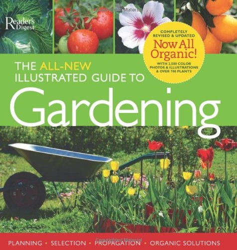 The All-New Illustrated Guide to Gardening: Planning, Selection, Propagation, Organic Solutions 9780762109999