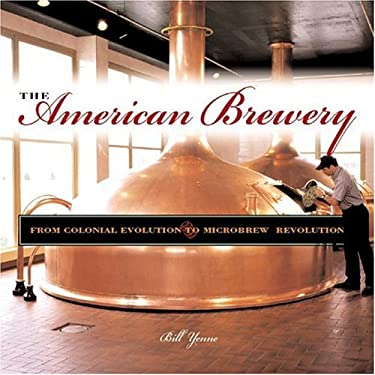 The American Brewery: A Portable History of Beer Making 9780760314708