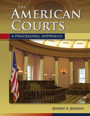 The American Courts: A Procedural Approach 9780763755287