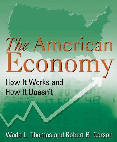 The American Economy: How It Works and How It Doesn't 9780765627582