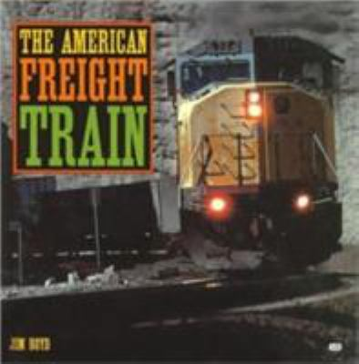 The American Freight Train 9780760308332