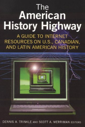 The American History Highway: A Guide to Internet Resources on U.S., Canadian, and Latin American History [With CDROM] 9780765616296