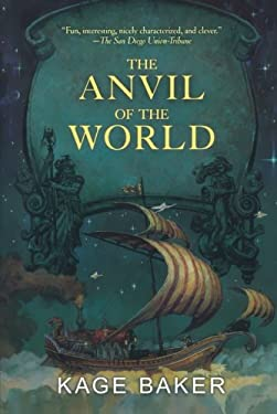 The Anvil of the World 9780765308191