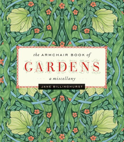 The Armchair Book of Gardens: A Miscellany 9780762769896