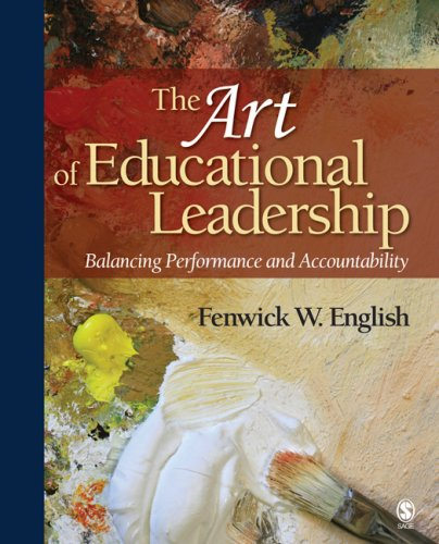 The Art of Educational Leadership: Balancing Performance and Accountability 9780761928119