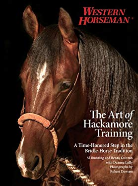 The Art of Hackamore Training: A Time-Honored Step in the Bridle-Horse Tradition 9780762780563