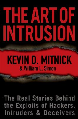 The Art of Intrusion: The Real Stories Behind the Exploits of Hackers, Intruders & Deceivers 9780764569593