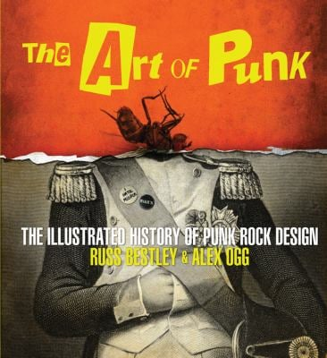 The Art of Punk: The Illustrated History of Punk Rock Design 9780760344101
