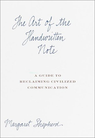 The Art of the Handwritten Note: A Guide to Reclaiming Civilized Communication 9780767907453