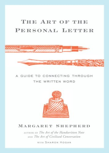 The Art of the Personal Letter: A Guide to Connecting Through the Written Word 9780767928274