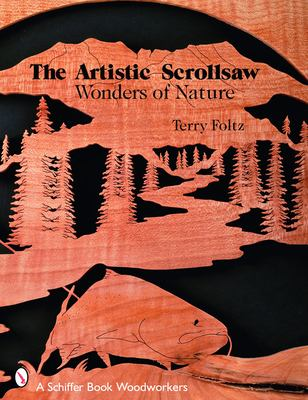 The Artistic Scrollsaw: Wonders of Nature 9780764326769