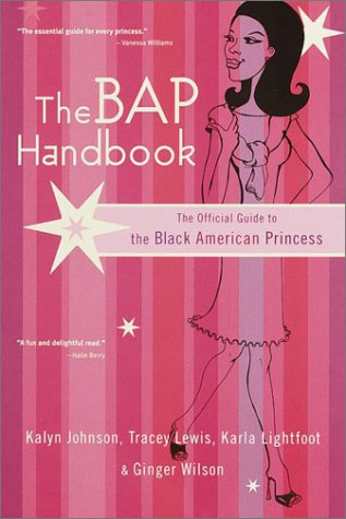 The Bap Handbook: The Official Guide to the Black American Princess 9780767905503