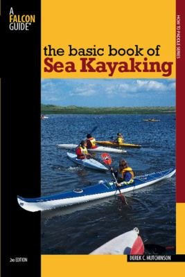 The Basic Book of Sea Kayaking 9780762742837