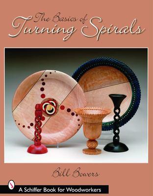 The Basics of Turning Spirals 9780764325922