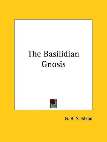 The Basilidian Gnosis 9780766196568