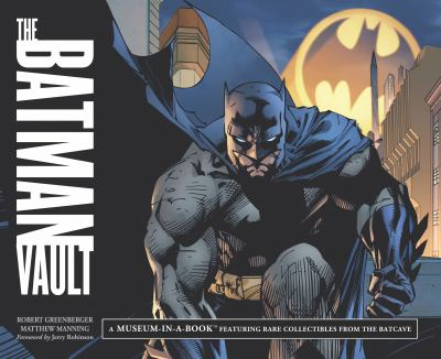 The Batman Vault: A Museum-In-A-Book with Rare Collectibles from the Batcave 9780762436637