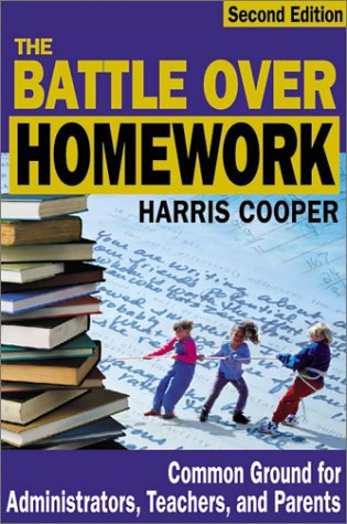 The Battle Over Homework: Common Ground for Administrators, Teachers, and Parents 9780761978213