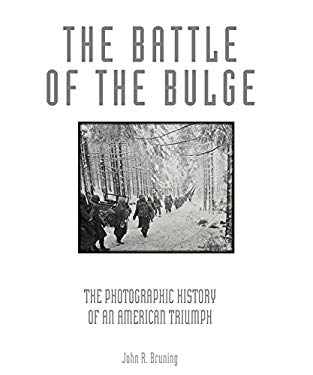 The Battle of the Bulge: The Photographic History of an American Triumph 9780760335680