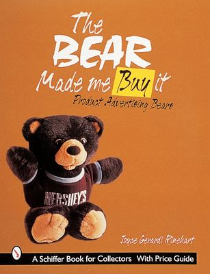 The Bear Made Me Buy It: Product Advertising Bears 9780764307348