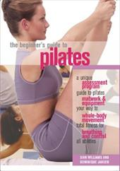 The Beginner's Guide to Pilates Beginner's Guide to Pilates 2933776