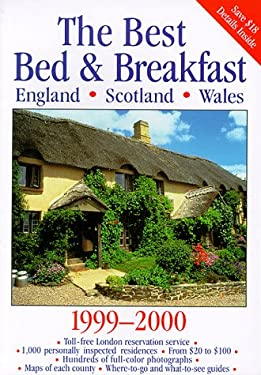 Best Bed and Breakfast in the World: England, Scotland, and Wales Sigourney Welles, Joanna Mortimer and Jill Darbey