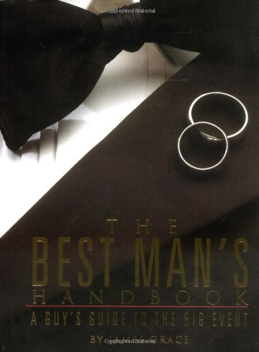 The Best Man's Handbook: A Guy's Guide to the Big Event 9780762418152