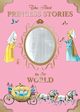 The Best Princess Stories in the World 9780769657646