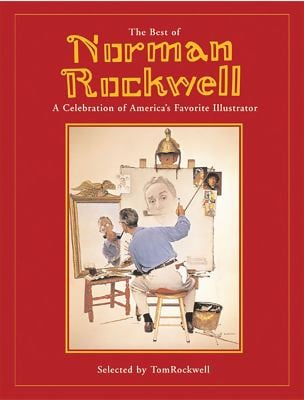 The Best of Norman Rockwell: A Celebration of America's Favorite Illustrator 9780762424153