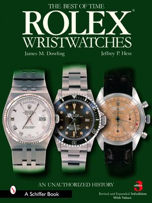 The Best of Time Rolex Wristwatches: An Unauthorized History 9780764324376