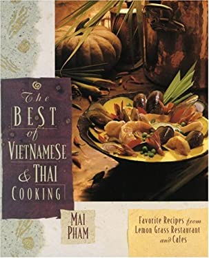 The Best of Vietnamese & Thai Cooking: Favorite Recipes from Lemon Grass Restaurant and Cafes 9780761500162