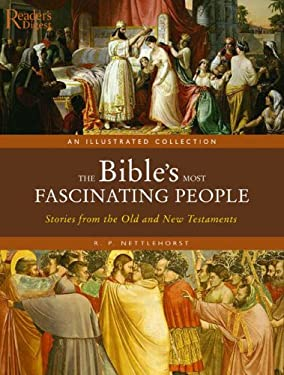 The Bible's Most Fascinating People: Stories from the Old and New Testaments 9780762108886