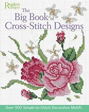 The Big Book of Cross-Stitch Designs: Over 900 Simple-To-Stitch Decorative Motifs 9780762106738