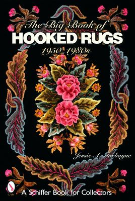 The Big Book of Hooked Rugs: 1950-1980s 9780764321986