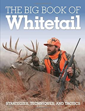 The Big Book of Whitetail: Strategies, Techniques, and Tactics 9780760343739