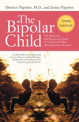 The Bipolar Child: The Definitive and Reassuring Guide to Childhood's Most Misunderstood Disorder 9780767928601