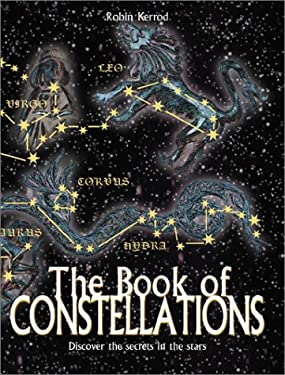 The Book of Constellations: Discover the Secrets in the Stars 9780764154409