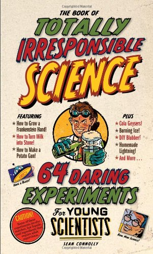 The Book of Totally Irresponsible Science 9780761150206