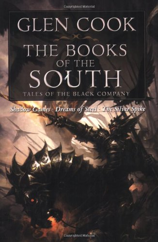 The Books of the South: Tales of the Black Company 9780765320667