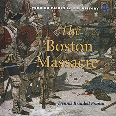 The Boston Massacre 9780761430100