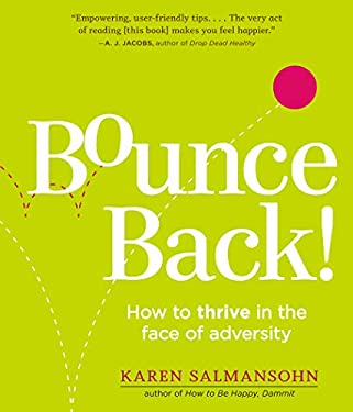 The Bounce Back Book: How to Thrive in the Face of Adversity, Setbacks, and Losses 9780761146278