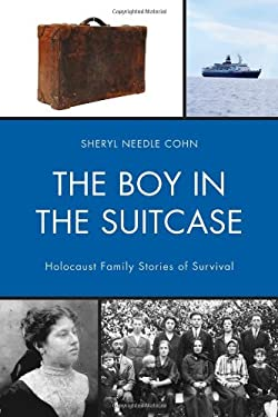 The Boy in the Suitcase: Holocaust Family Stories of Survival 9780761857051