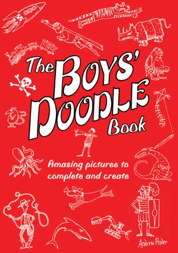 The Boys' Doodle Book: Over 100 Pictures to Complete and Create 9780762435067