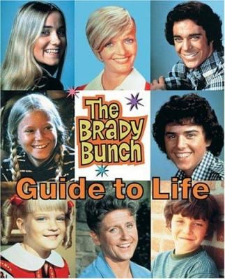 The Brady Bunch Guide to Life 9780762420667