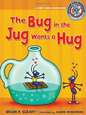 The Bug in the Jug Wants a Hug: A Short Vowel Sounds Book 9780761395034