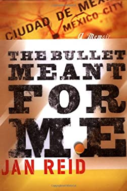 The Bullet Meant for Me: A Memoir 9780767905954