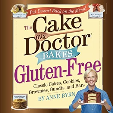 The Cake Mix Doctor Bakes Gluten-Free 9780761160984
